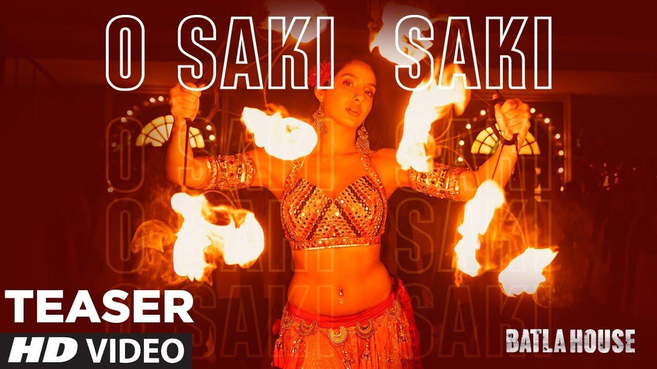 Batla House:O SAKI SAKI (Teaser) Nora Fatehi, Tanishk B, Neha K, Tulsi Kumar,  Vishal-Shekhar Watch Online & Download Free