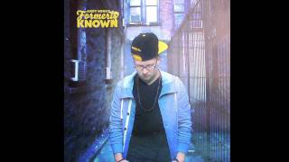 Andy Mineo - Formerly Known (@AndyMineo @reachrecords)
