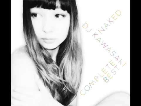 NAKED 〜 DJ KAWASAKI Complete BEST / (13) DJ KAWASAKI - Let The Music Play  feat  Yeo Hee