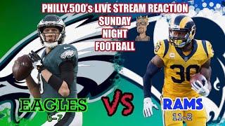 SUNDAY NIGHT FOOTBALL: Eagles vs Rams Live Reaction