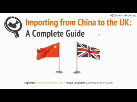 Importing from China to the UK: Video Tutorial