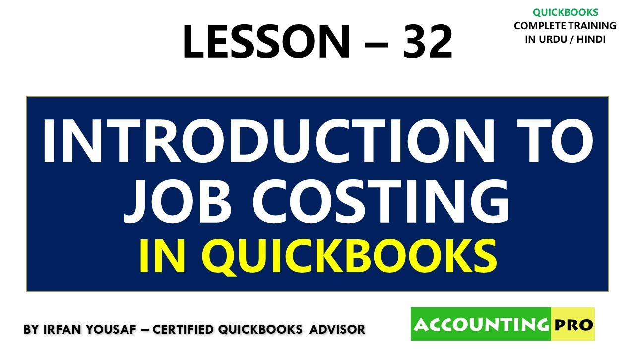 032 - Introduction to Job Costing - Job Costing in QuickBooks