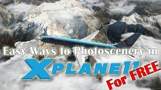 [X-plane 11] 7 Easy Ways to Photoscenery Pt. 2