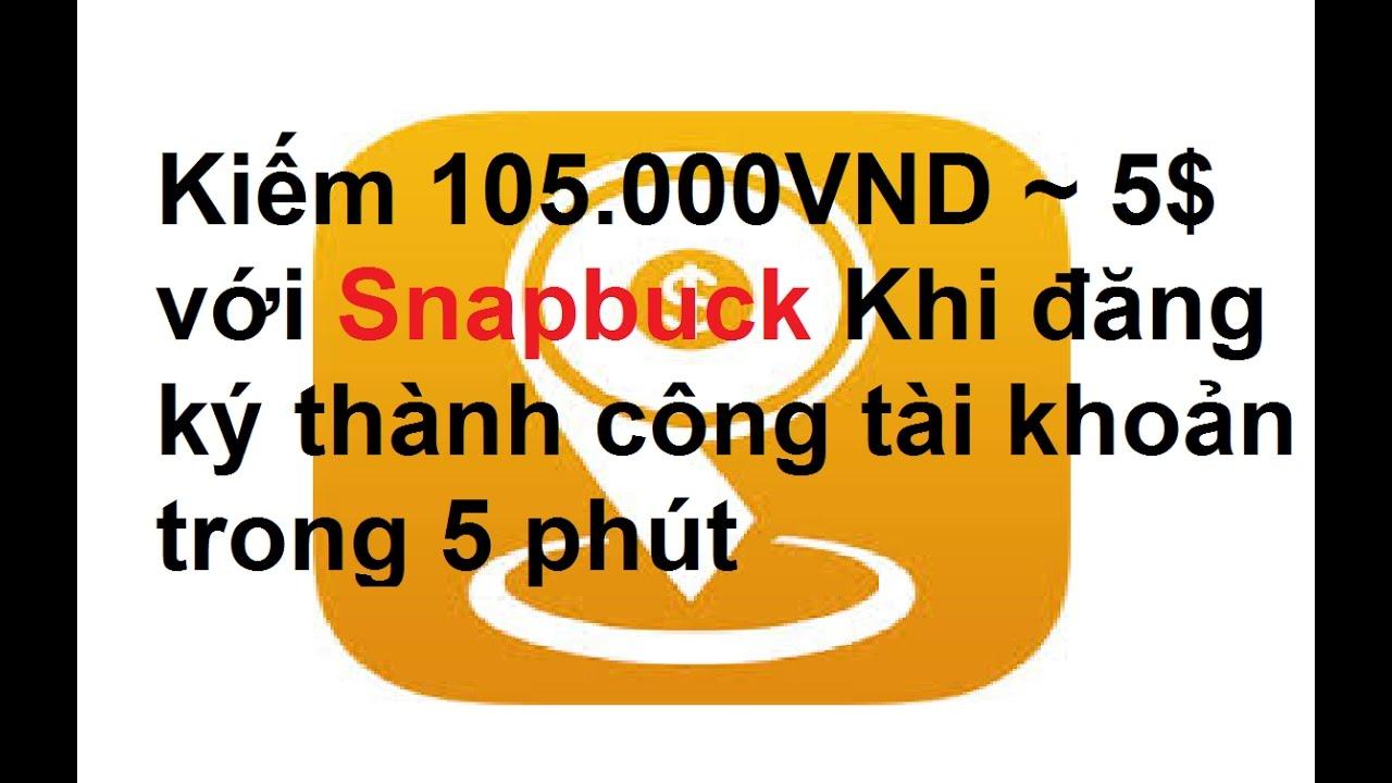 kiếm tiền trên Snapbuck Tạo tài Khoản nhận ngay 105 000 VND~5$
