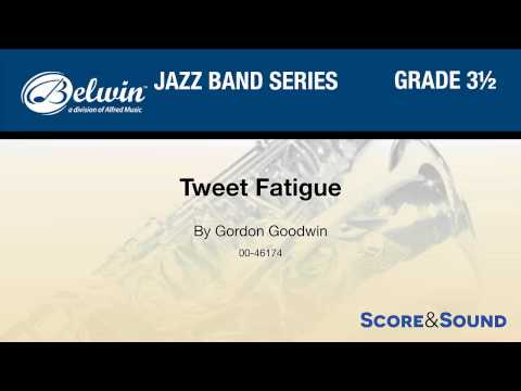 Tweet Fatigue, by Gordon Goodwin – Score & Sound