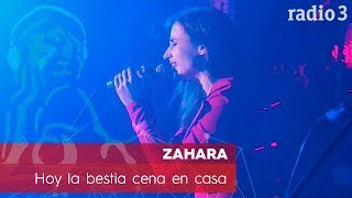 ZAHARA - Hoy la bestia cena en casa | Concierto 40 años Constitución | Radio 3