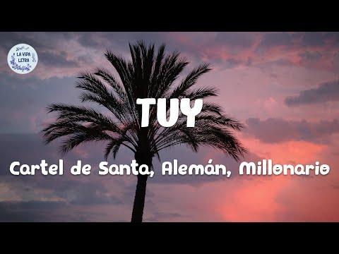 Cartel de Santa, Alemán, Millonario, Adán Cruz – TUY (Letra/ Lyrics)