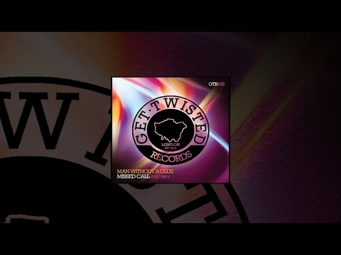 Man Without A Clue ft. Mr V - Missed Call (After Hours Mix) [Get Twisted Records]