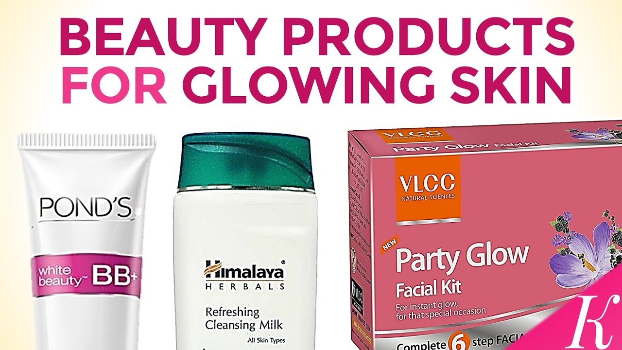 10 Best Products for Glowing Skin and Flawless Look in India with Price