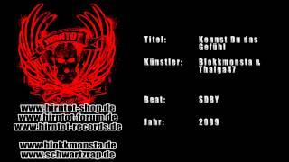 Kennst Du das Gefühl - Blokkmonsta & Thaiga47 (2009)