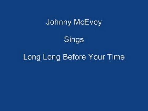 Long Long Before Your Time + On Screen Lyrics ---- Johnny McEvoy