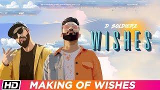 Wishes | Making Of | D Soldierz | Ananya Sengupta | Vikas K Chandel | Latest Punjabi Song 2019