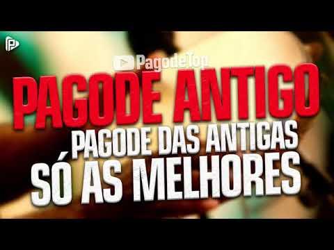 SELEÇÃO DE PAGODE DAS ANTIGAS - CLASSICOS DO PAGODE - SAMBA \u0026 PAGODE ANTIGO - PAGODE DAS ANTIGAS