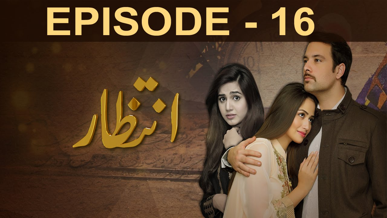 Download Intezaar - Episode 16 | A Plus