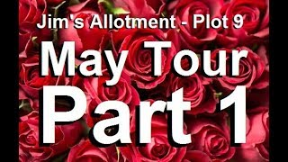 Jim's Allotment - Plot 9 - May Tour Part 1~Spinach, Sweet Peas & Tour