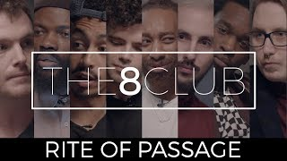 The 8 Club // Rite of Passage // Ep 1