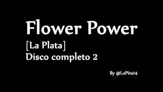Flower Power La Plata -Disco Completo 2-