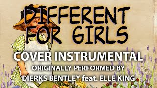 Different For Girls (Cover Instrumental) [In the Style of Dierks Bentley feat. Elle King]