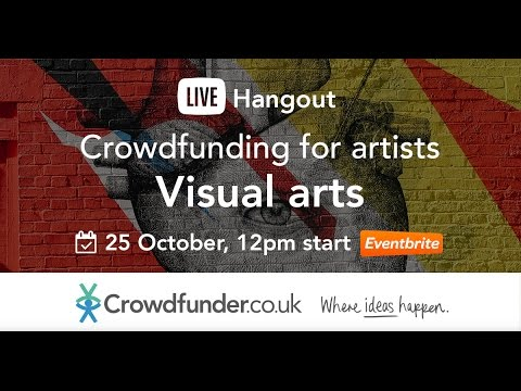 Crowdfunding for Artists: Visual Artists