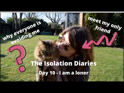 Why Everyone Is Avoiding Me And My Cat Is My Only Friend! | Coronavirus: Isolation Diaries -Day 10