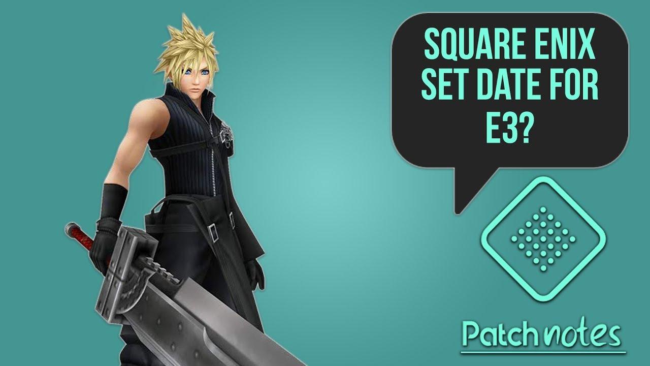 Square Enix Set E3 Date, Fortnite 'Secret' Hatch | Patch Notes