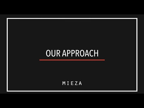 Mieza - Our Approach