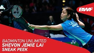 Badminton Unlimited | Shevon Jemie Lai - SNEAK PEEK | BWF 2020