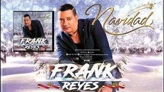 Frank  Reyes - Navidad (Lo Nuevo 2018)