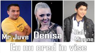 DENISA, BABI MINUNE si MR JUVE - Eu nu cred in vise (audio)