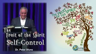 The Fruit of the Holy Spirit #9 - Self-Control - Dr. Peter Wyns