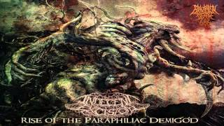Indecent Excision - Rise Of The Paraphiliac Demigod (2013) {Full-EP}