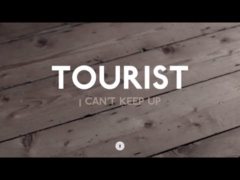 "Tourist - ""I Can't Keep Up"" feat. Will Heard"