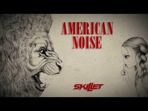 "Skillet - ""American Noise"" (Lyric Video)"