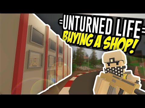 BUYING A SHOP - Unturned Life Roleplay #13