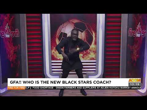 GFA! Who is the new Black Stars Coach? - Fire 4 Fire on Adom TV (17-9-21)