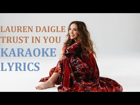 LAUREN DAIGLE - TRUST IN YOU KARAOKE COVER LYRICS