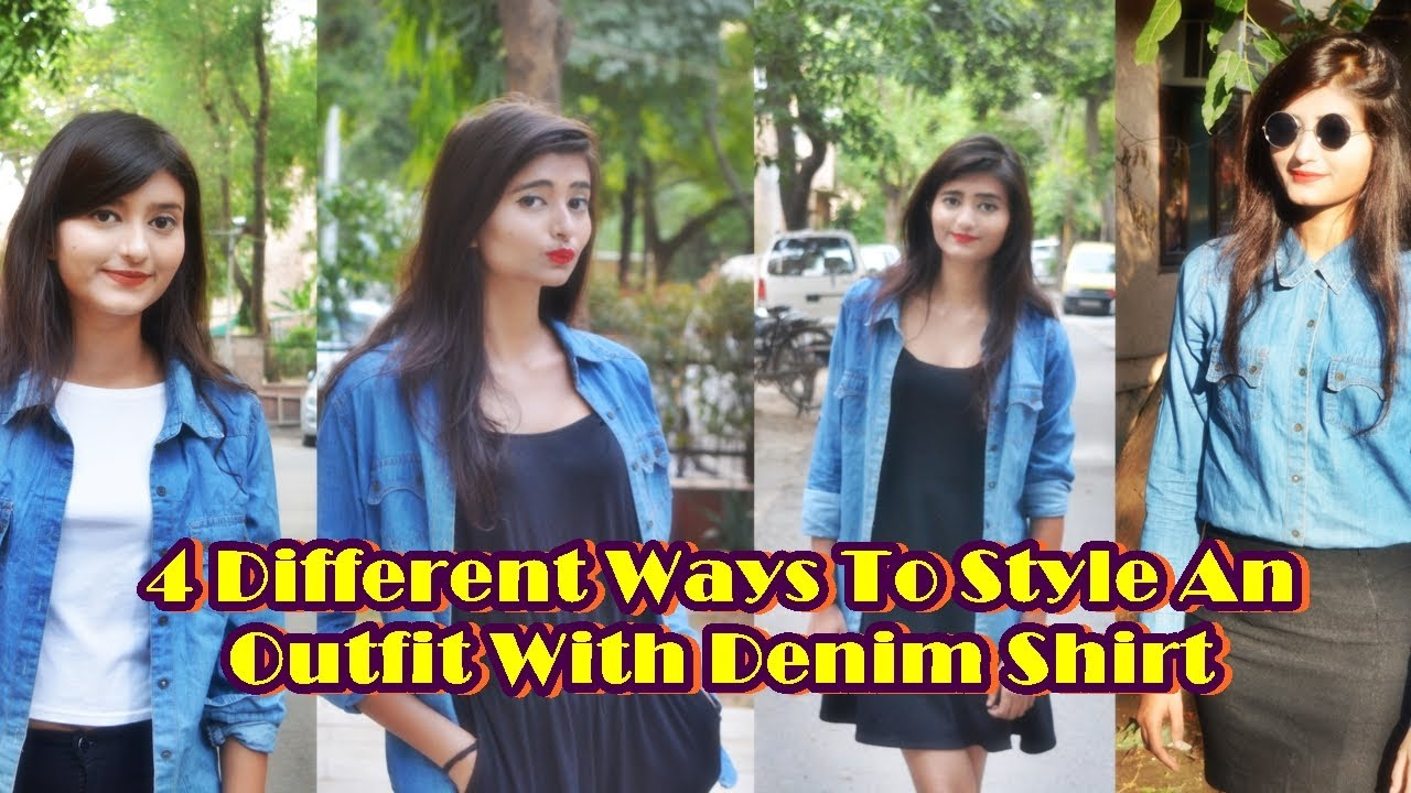 25d2f1ebc30 Transform an Outfit With a Denim Shirt | Style Your Denim Shirt in 4 Ways
