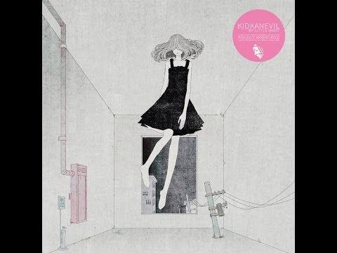 Kidkanevil - Inakunaru feat. Phasma