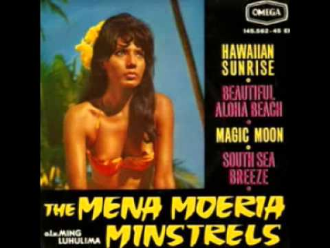 The Mena Moeria Minstrels - Hawaiian Sunrise