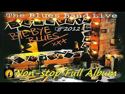 """The Blues Band - Full Live Album """"Bye Bye Blues"""", Mixed By Kostas A~171"""