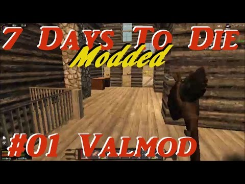 7 Days To Die - Modded - New Start with Valmod - #01