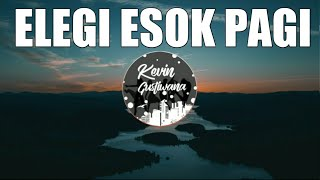DJ MANTUL - ELEGI ESOK PAGI REMIX FULL BASS TERBARU 2019