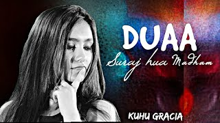 Duaa Cover | Shanghai | By KuHu Gracia | Suraj Hua Maddham | K3G | Mashup