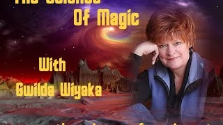 The Science Of Magic With Gwilda Wiyaka   Episode 097   Guest   Dr Margaret Paul