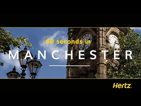 Hertz in 60 seconds – Manchester – A Guide to the City