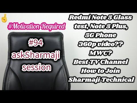 #94 askSharmaji Q&A, Redmi Note 5 Unboxing, Glass Test, 360p, First 5G, Join Sharmaji Technical,