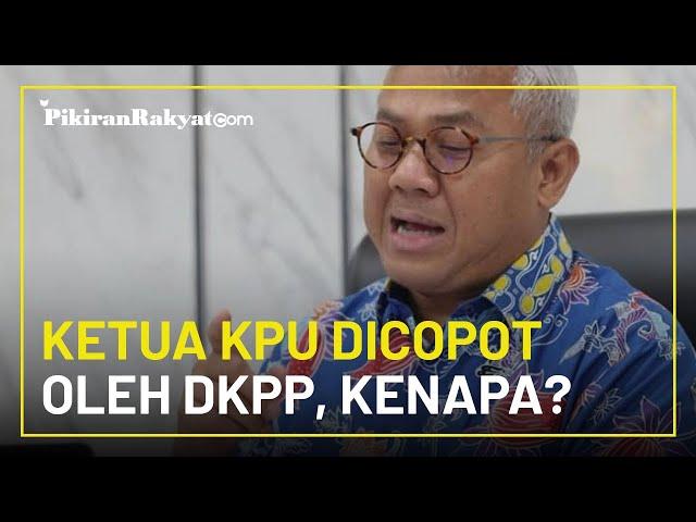 Arief Budiman Dicopot dari Jabatannya Sebagai Ketua KPU, DKPP Jatuhkan Sanksi Peringatan Keras