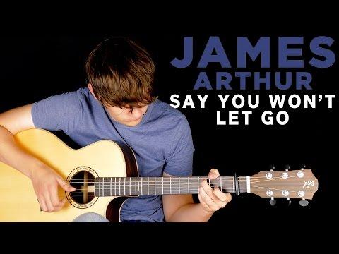 James Arthur - Say You Won't Let Go - Fingerstyle Guitar Cover