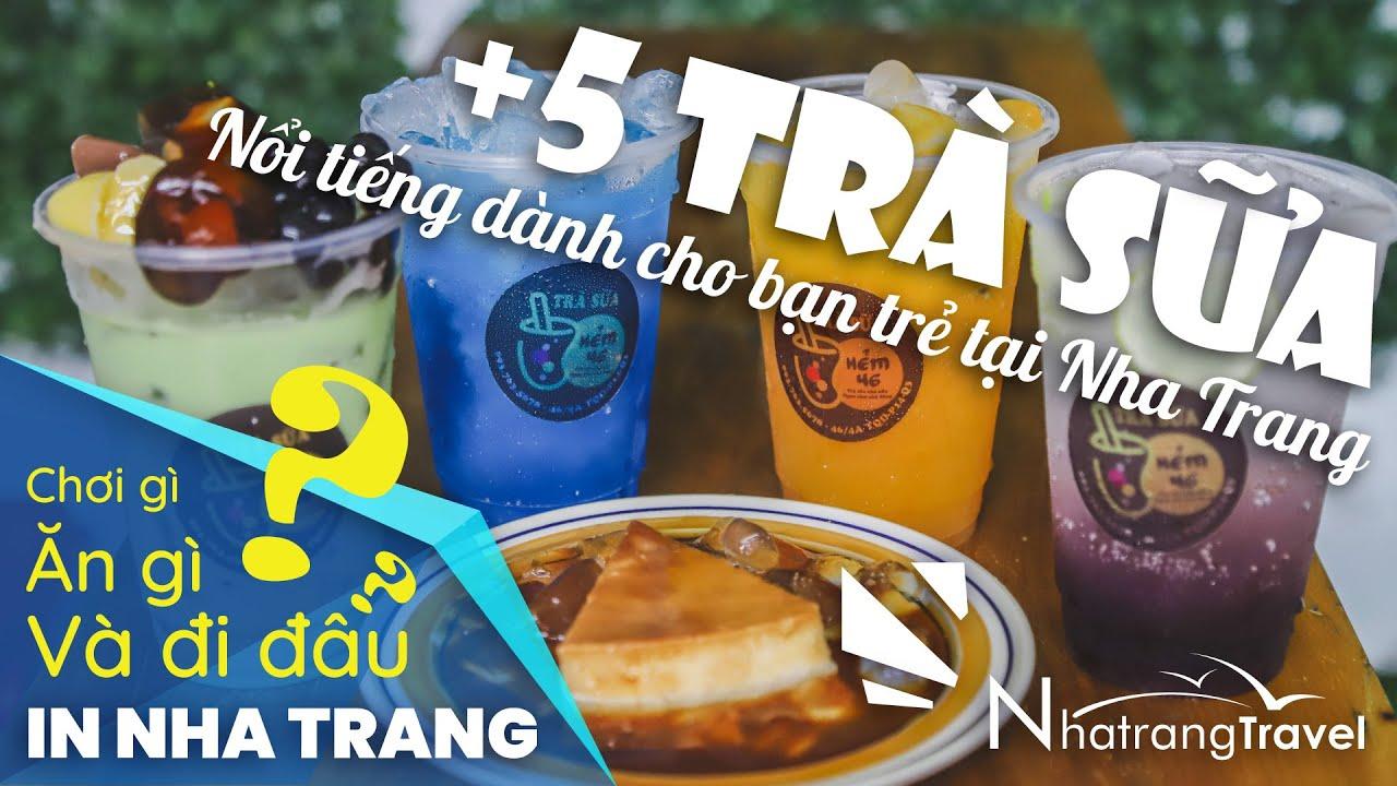 Top +5 Quán Trà Sữa Nổi Tiếng Tại Nha Trang| Thổ Địa Nha Trang
