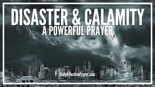 Prayer For Disaster and Calamity - Natural Disasters and Calamities Prayers